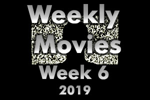 Weekly Movies 2019 - Week 6