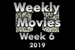 Weekly Movies 2019 – Week 6