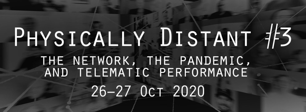 Physically Distant #3: the network, the pandemic, and telematic performance