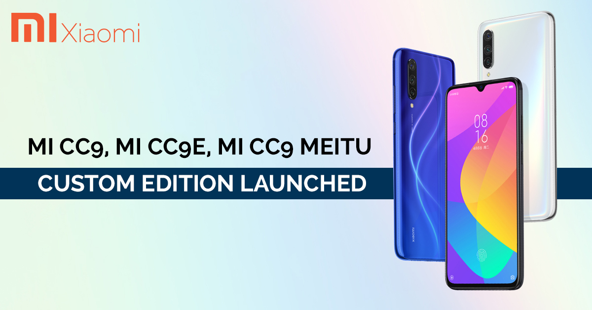mi cc9e, xiaomi mi cc9 launched, xiaomi mi cc9 specifications, xiaomi mi cc9 price, Xiaomi Mi CC9, mi cc9 meitu custom edition, Mi CC9 Launch