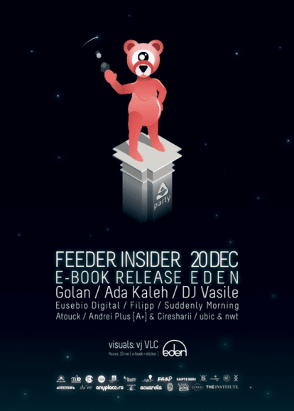 feeder insider e-book and booklet release party at Eden with Golan, Ada Kaleh, DJ Vaslie, ubic, nwt, Cristina Popa,