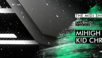 The Midi Show - K!D Chriss & Mihigh