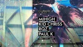 Mihigh, K!D Chriss, RQZ, Paul K @ Midi