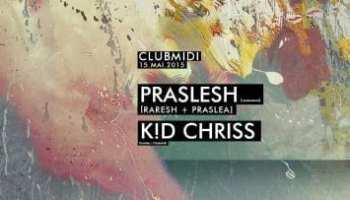 Praslesh [Raresh + Praslea] / K!D Chriss @ Club Midi