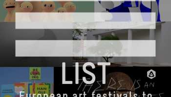 22 European art festivals to blow your mind [2019]