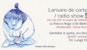 """On Air: """"Un cal într-o mare de lebede"""" de Raluca Nagy"""
