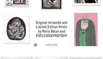 Only a few ones left: Original Artworks and Limited Edition Prints by Maria Bălan and KSELEQOQYNQYSHY
