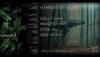Hymnodist Launch w. caLLy, Manefiu, Stek, Ado