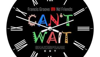 Shakespeare Cut gives Francis Groove & Nd Friends' 'Can't Wait' a new club-worthy remix
