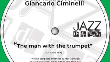 Max Marinacci presents 'The Man With The Trumpet' feat. Giancarlo Ciminelli
