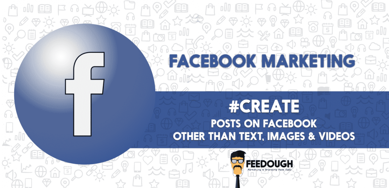 Facebook Marketing - Different Type of Posts on Facebook 1