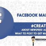 Facebook Marketing – Newsfeed Algorithm | What to Post?