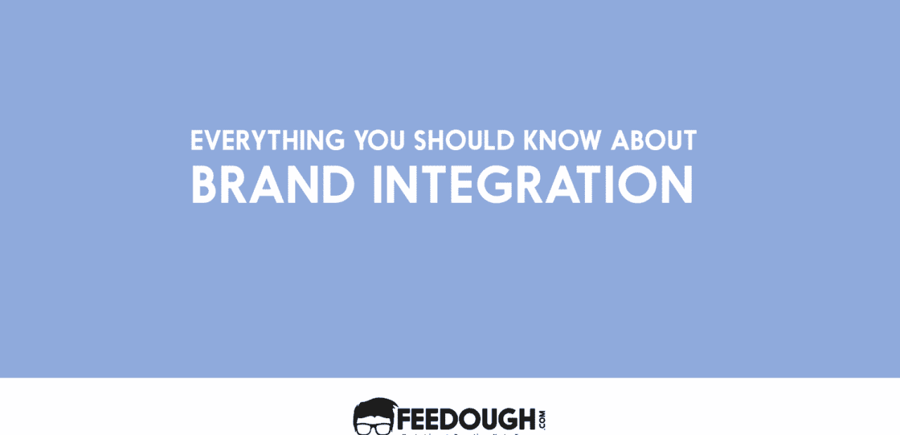 Brand Integration | What Is Branded Entertainment? | Feedough