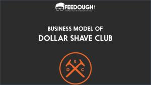 Dollar Shave Club Business Model   Case Study