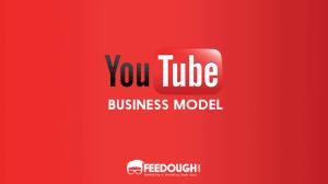 YouTube's Business Model   How does YouTube make money?