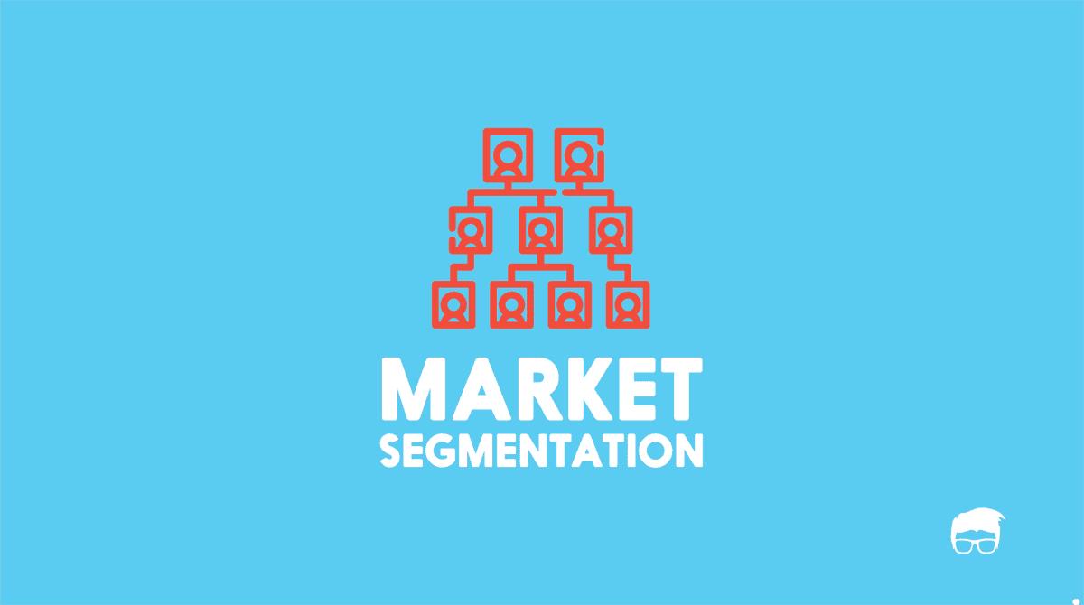 Market Segmentation - Definition, Bases, Types & Examples