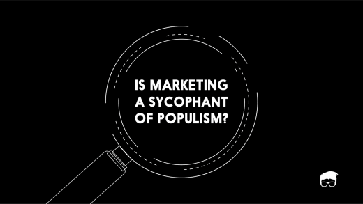 Is Marketing A Sycophant Of Populism