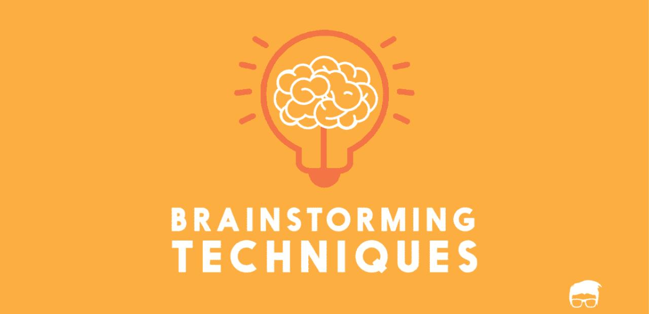 5 Simple & Effective Brainstorming Techniques 1