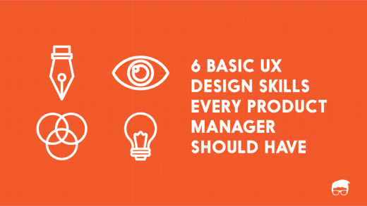 6 Basic UX Design Skills Every Product Manager Should Have