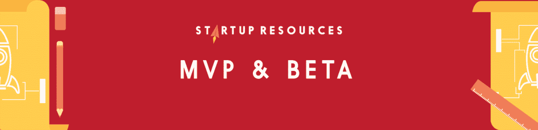 MVP & BETA TOOLS STARTUP RESOURCES