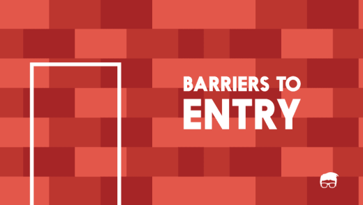 BARRIERS TO ENTRY