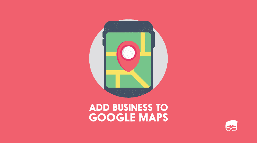 How To Add Business Location Google Maps on