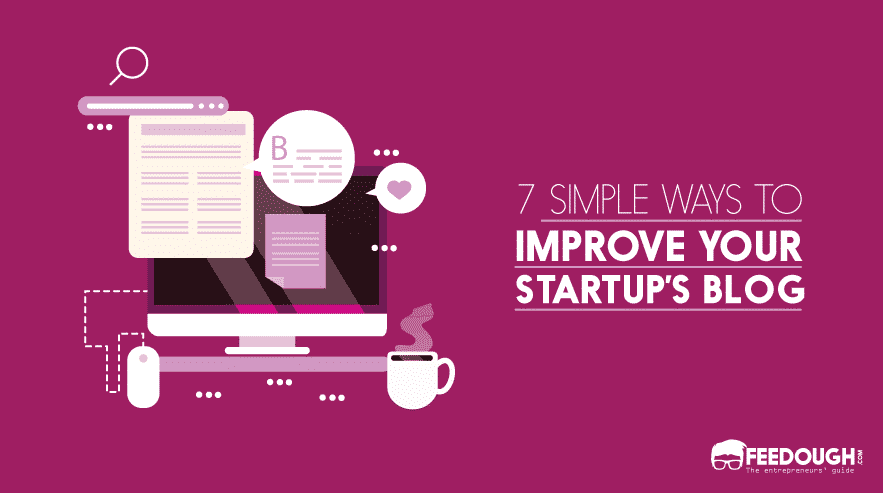 Improve the Quality of Your Startup Blog
