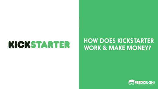 How Does Kickstarter Work & Make Money?
