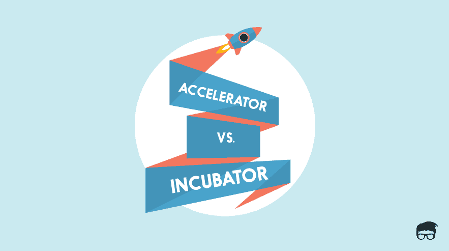 accelerators vs. incubators