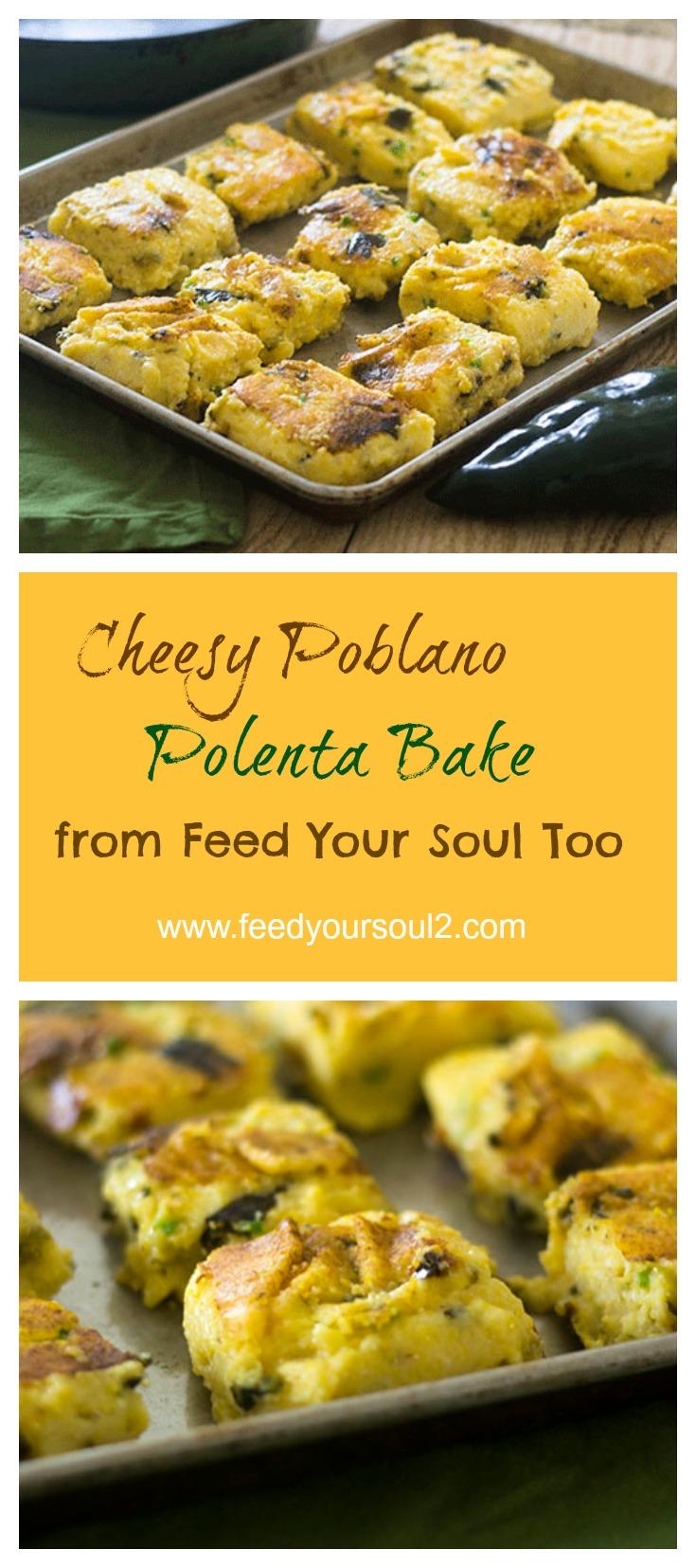 Cheesy Poblano Polenta Bake #sidedish #polenta #poblanos | feedyoursoul2.com