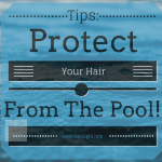 Tips to Protect Long Hair In The Pool (& a Giveaway)