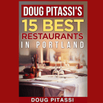 15 Best Restaurants In Portland By Doug Pitassi