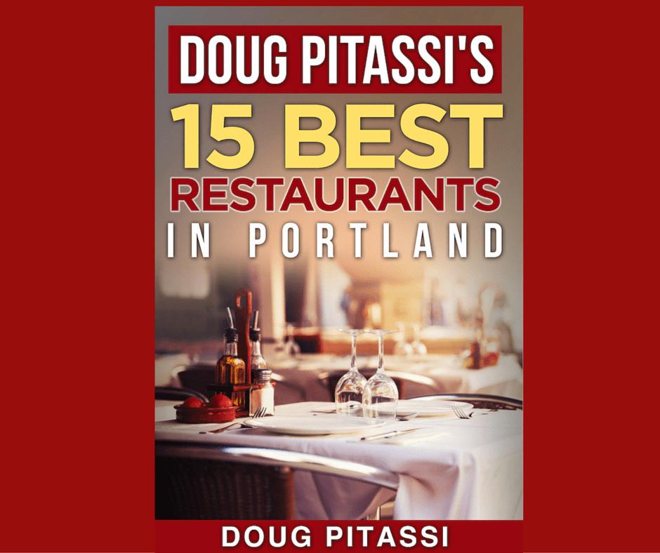 15 Best Portland Restaurants by Doug Pitassqi