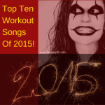 Rock Your Workout With Ten Popular Workout Songs of 2015