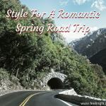 Spring Is Time For A Romantic Road Trip