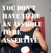 You Don't Have to be an asshole 1