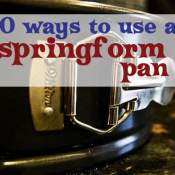 10 Things to Make in a Springform Pan