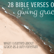 Jury Duty & 28 Bible Verses about Giving Grace to Others
