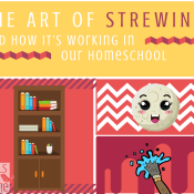 The Art of Strewing and Our Brand of Unschooling Homeschool