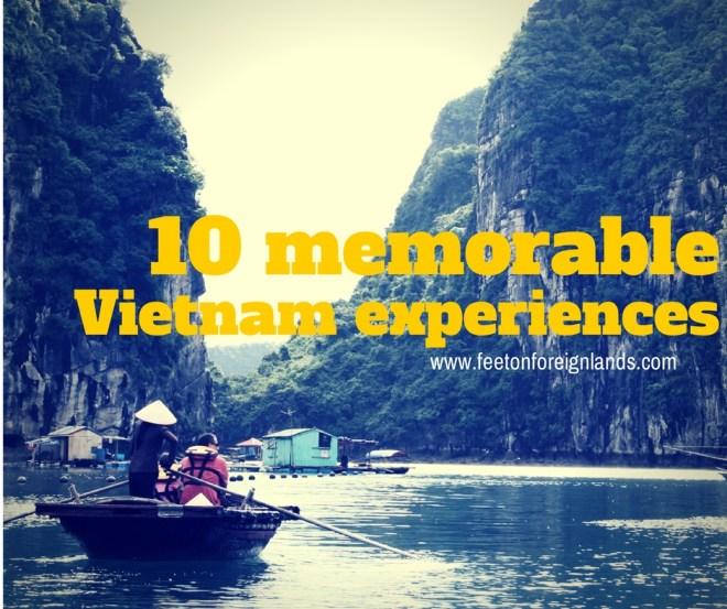 10 memorable Vietnam experiences