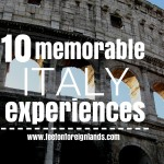 10 memorable Italy experiences