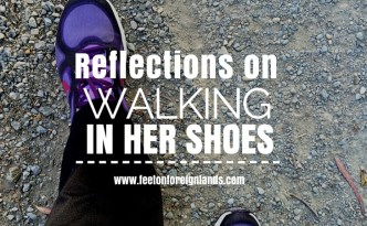 Walk in Her Shoes: www.feetonforeignlandscom