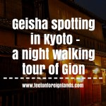 Geisha spotting in Kyoto – a night walking tour of Gion