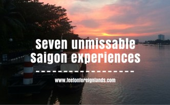 Seven unmissable things to do in Saigon: www.feetonforeignlands.com