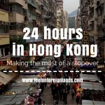 A Hong Kong stopover – 24 hours in Hong Kong