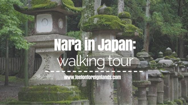Nara walking tour: www.feetonforeignlands.com