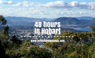 48 hours in Hobart: www.feetonforeignlands.com