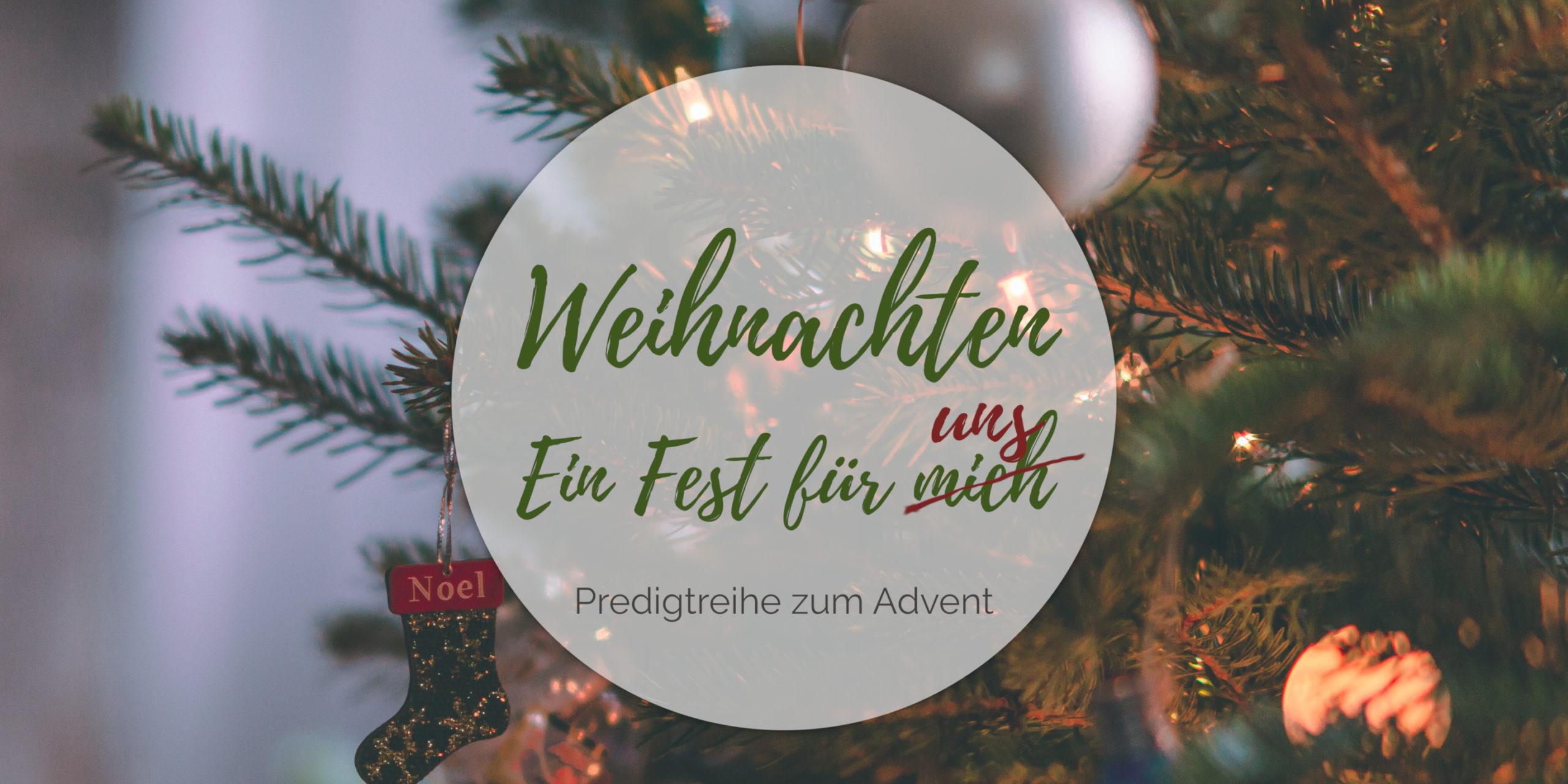 Weihnachten – Ein Fest für uns