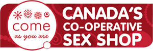 "Come as You Are's logo on the left inside a bubble. On the right it says ""Canada's Co-Operative Sex Shop"""