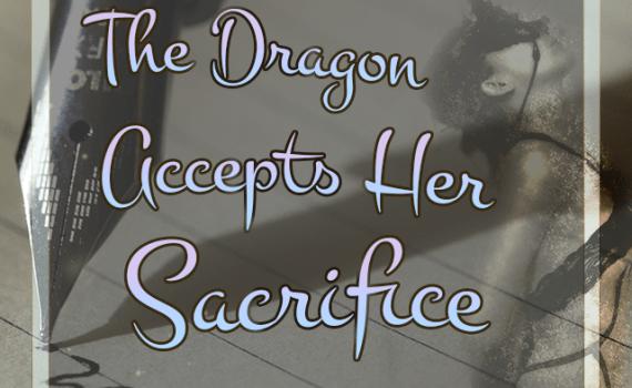 The Dragon Accepts Her Sacrifice